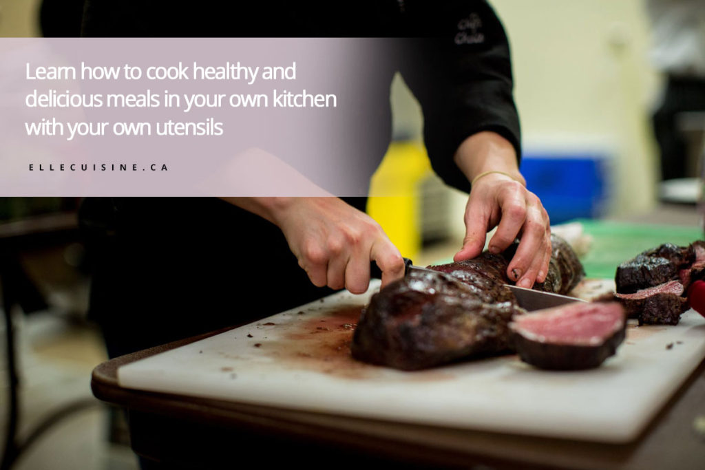 Learn how to cook healthy and delicious meals in your own kitchen with your own utensils