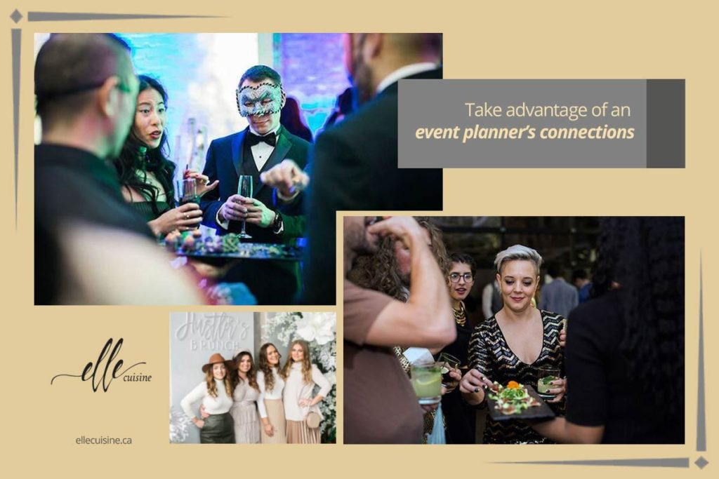 Take advantage of an event planner's connections