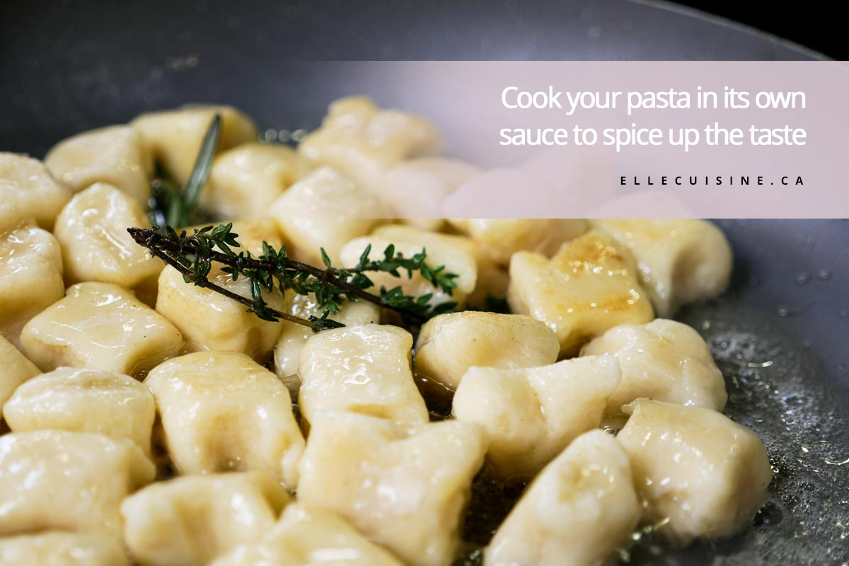 Cook your pasta in its own sauce to spice up the taste