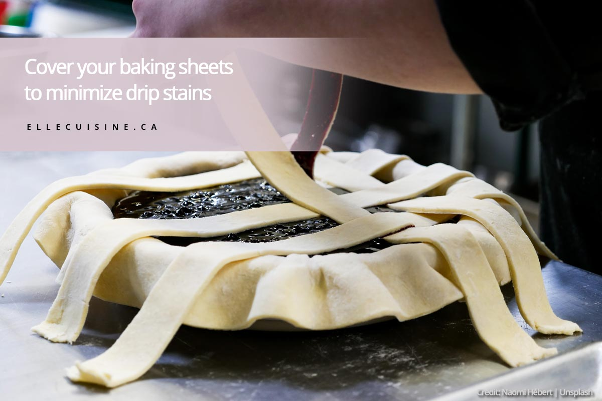 Cover your baking sheets to minimize drip stains