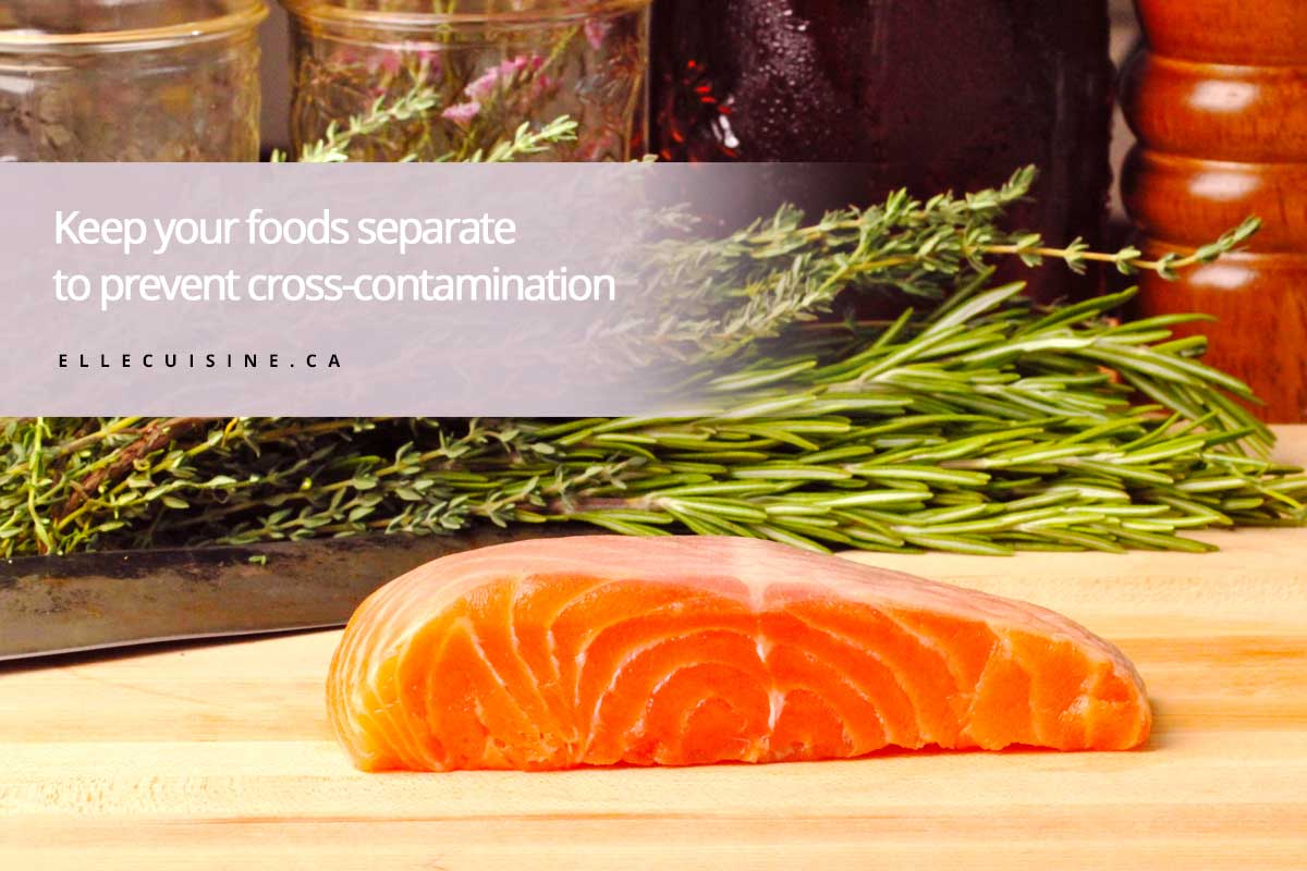 Keep your foods separate to prevent cross-contamination