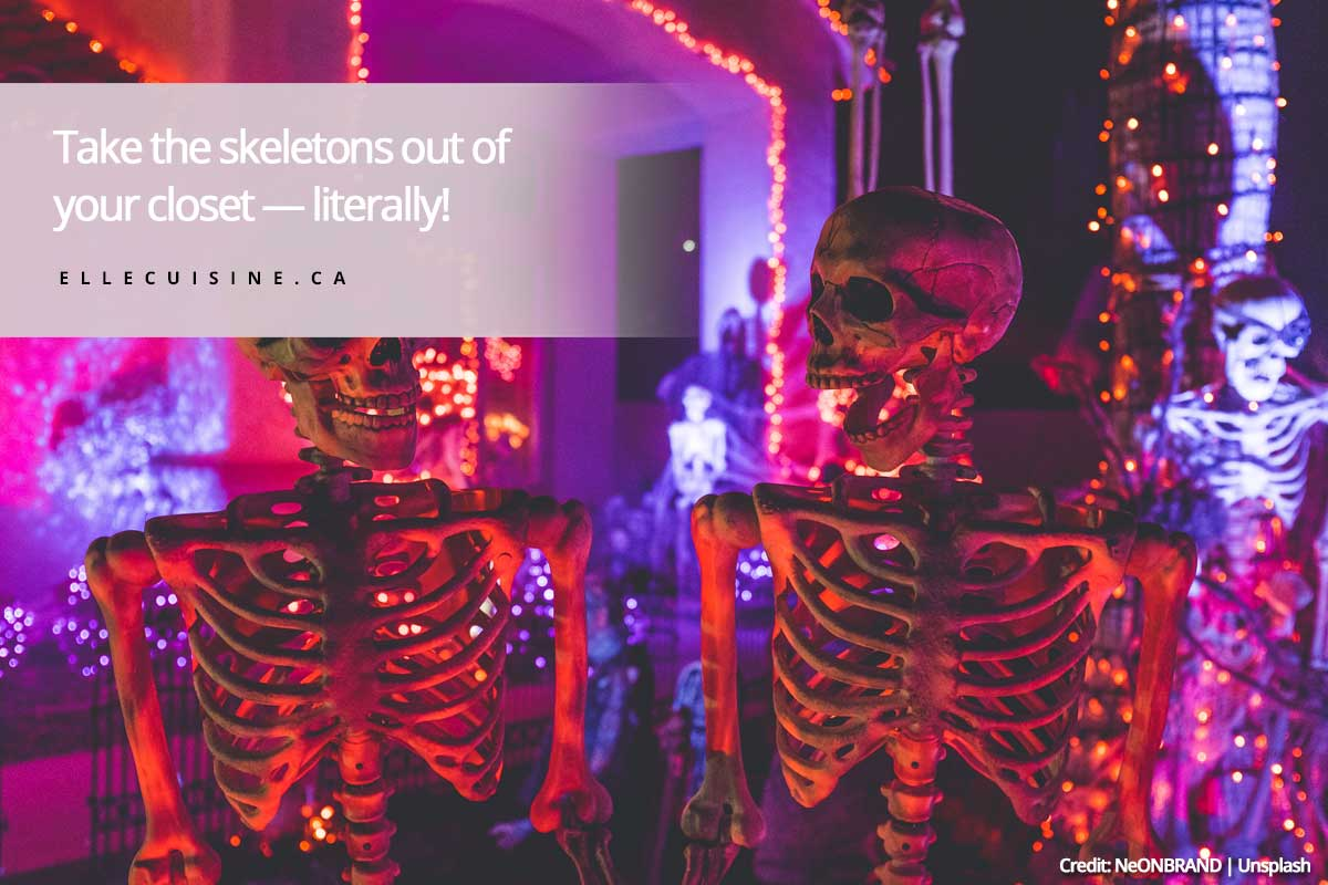 Take the skeletons out of your closet — literally!