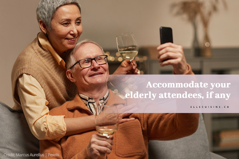 Accommodate your elderly attendees, if any