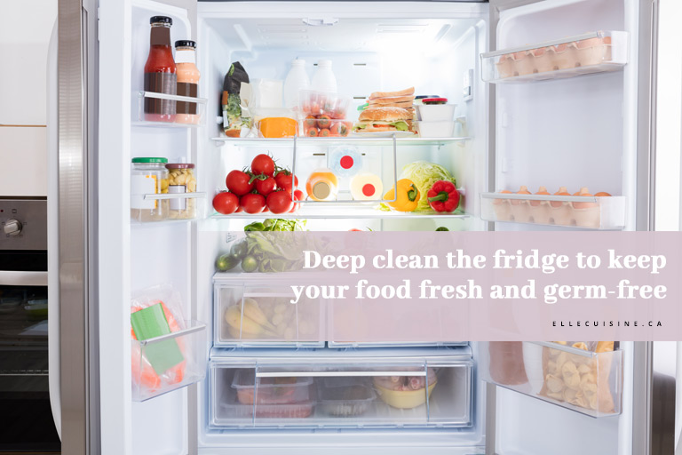 Deep clean the fridge to keep your food fresh and germ-free