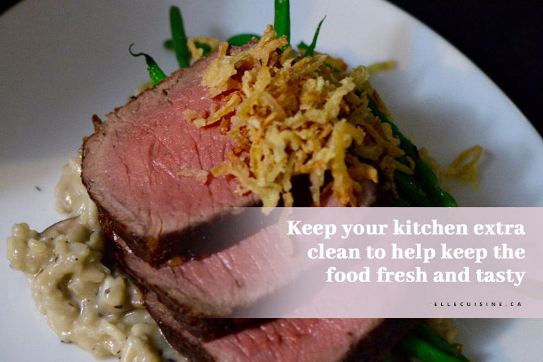 Keep your kitchen extra clean to help keep the food fresh and tasty