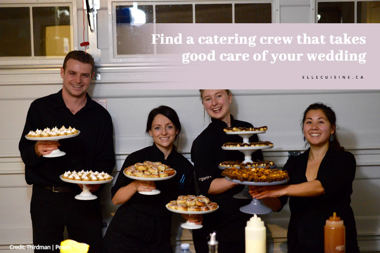 Find a catering crew that takes good care of your wedding
