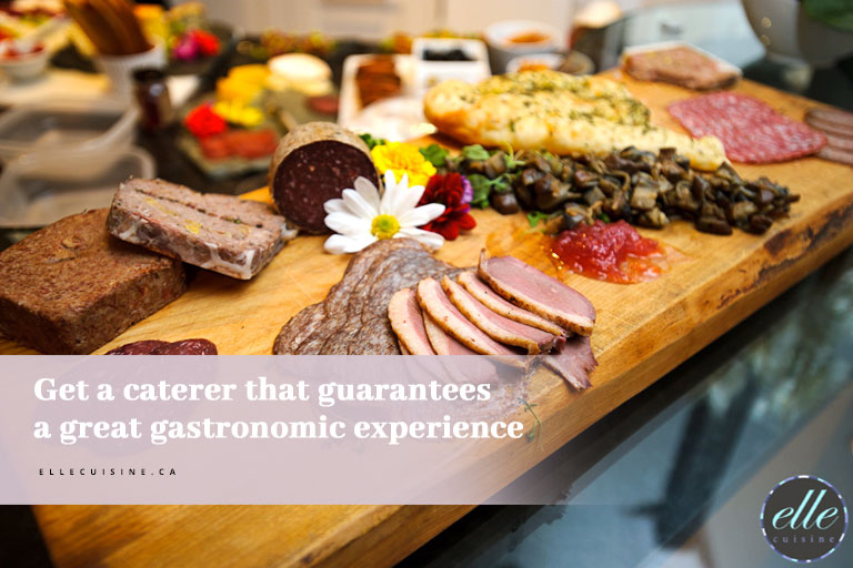 Get a caterer that guarantees a great gastronomic experience